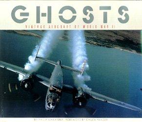 Ghosts: Vintage Aircraft of World War II, Philip Makanna, Jeffrey L. Ethell