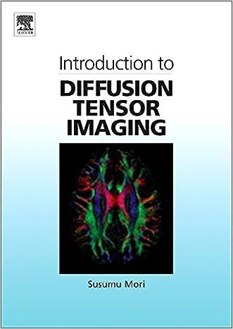 Introduction to Diffusion Tensor Imaging written by Susumu Mori