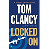 Locked On (Jack Ryan, Jr. Series Book 3) ~ Tom Clancy