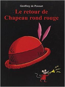 le retour de chapeau rond rouge: 9782211208864: Amazon.com: Books
