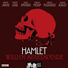 Hamlet (Classic Radio Theatre)  by William Shakespeare Narrated by Ronald Pickup, Maxine Audley, Angela Pleasance