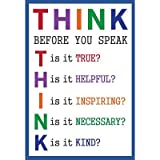 (12x18) Think Before You Speak Education Indoor/Outdoor Plastic Sign