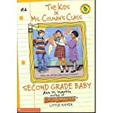 Second Grade Baby (The Kids in Ms. Colman's Class, No. 4) (0590692003) by Martin, Ann M.