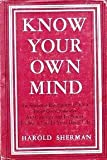 img - for Know Your Own Mind: An Amazing Revelation of Your Inner Consciousness, Its Workings and its Power to Serve You in Your Daily LIfe book / textbook / text book