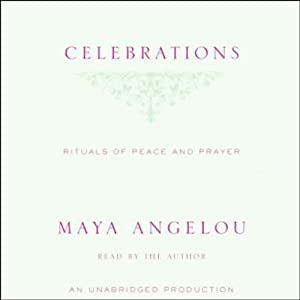 Celebrations: Rituals of Peace and Prayer | [Maya Angelou]