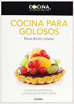 Cocina para golosos / Cuisine For Sweet-Tooth People
