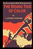 img - for The Rising Tide of Color against White World Supremacy book / textbook / text book