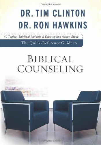 Quick-Reference Guide to Biblical Counseling, The