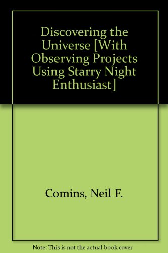 Discovering the Universe, Starry Night Enthusiast Cd-Rom& Observing Projects using Starry Night Enthusiast