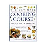 img - for the Ultimate Cooking Course and Kitchen Encyclopedia book / textbook / text book