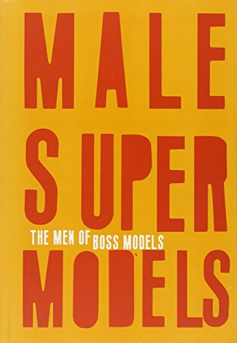 Male Super Models: The Men of Boss Models (Male Models compare prices)