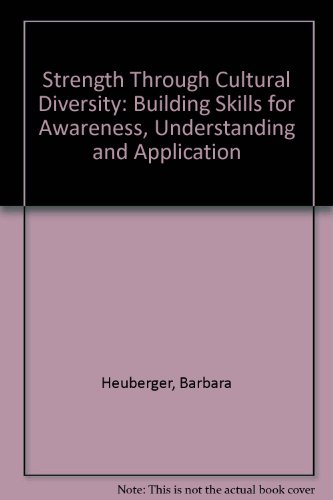 Strength Through Cultural Diversity: Building Skills for Awareness, Understanding and Application