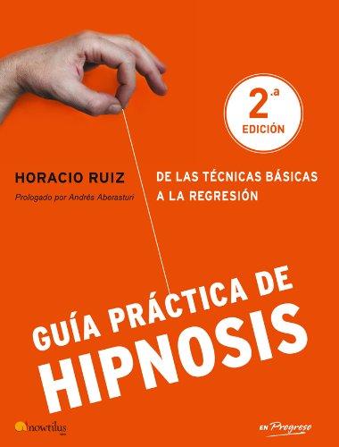 Guia Practica de Hipnosis (En Progreso Series)  [Ruiz, Horacio] (Tapa Blanda)