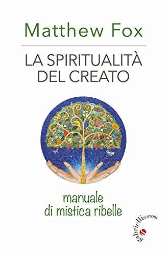 la-spiritualita-del-creato-manuale-di-mistica-ribelle