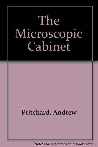 The Microscope Cabinet (Science Heritage Ltd. History Of Microscopy Series)