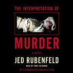 The Interpretation of Murder: A Novel   Jed Rubenfeld