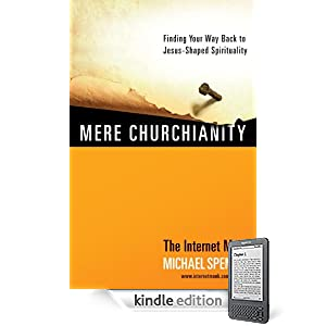 Mere Churchianity: Finding Your Way Back to Jesus-Shaped Spirituality