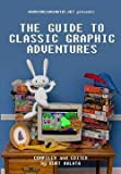 img - for Hardcoregaming101.Net Presents : The Guide to Classic Graphic Adventures (Paperback)--by Kurt Kalata [2011 Edition] book / textbook / text book