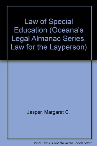 Law of Special Education (Oceana's Legal Almanac Series. Law for the Layperson)