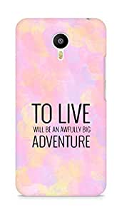 AMEZ to live will be an awfully big adventure Back Cover For Meizum 2 Note