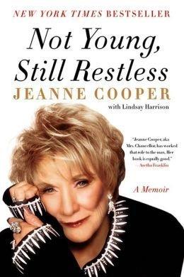 Not Young, Still Restless:NOT YOUNG STILL RESTLESS:by Jeanne Cooper & Lindsay Harrison (Collaborator) PDF