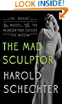 The Mad Sculptor: The Maniac, the Mod...