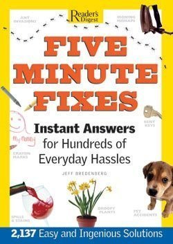 Five Minute Fixes: Instant Answers for Hundreds of Everday Hassles