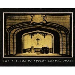 The Theatre of Robert Edmond Jones