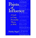 img - for [(Points of Influence: Guide to Using Personality Theory at Work )] [Author: Morley Segal] [Oct-1996] book / textbook / text book