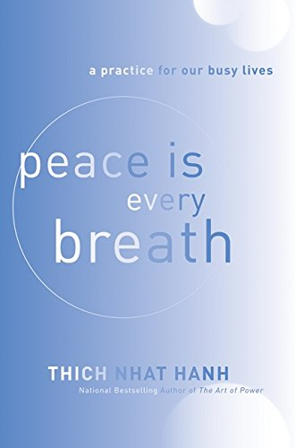 Image of Peace Is Every Breath: A Practice for Our Busy Lives