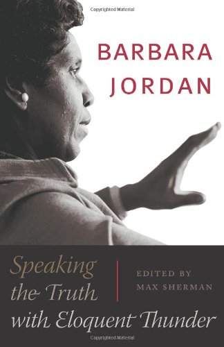Barbara Jordan: Speaking the Truth with Eloquent Thunder (Louann Atkins Temple Women & Culture (Louann Atkins Temple Women & Culture (Numbered))