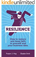 Resilience: How to restore and keep faith in yourself and your business idea