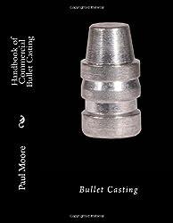 Handbook of Commercial Bullet Casting: Bullet Casting