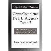 Obras Completas De J. B. Alberdi - Tomo 7