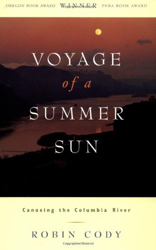 Voyage of a Summer Sun: Canoeing the Columbia River