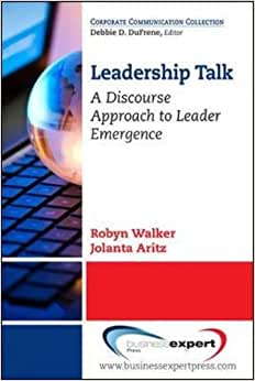 Leadership Talk: A Discourse Approach To Leader Emergence