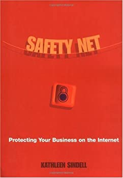 safety net: protecting your business on the internet - kathleen sindell