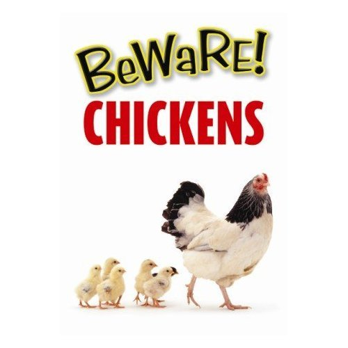 Beware! Chicken! Sign