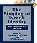 The Shaping of Israeli Identity: Myth...