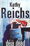 Deja Dead (0099255189) by Reichs, Kathy