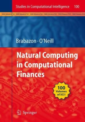 Natural Computing in Computational Finance (Studies in Computational Intelligence)