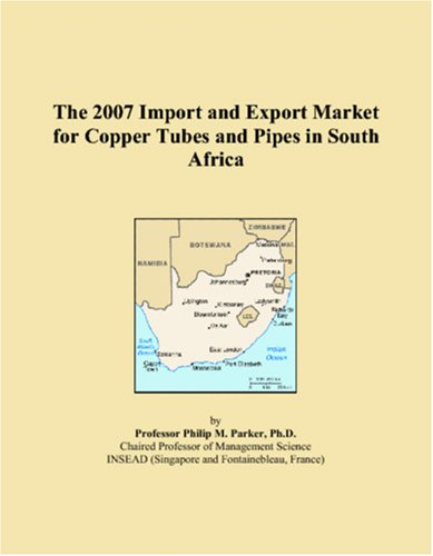 The 2007 Import and Export Market for Copper Tubes and Pipes in South Africa