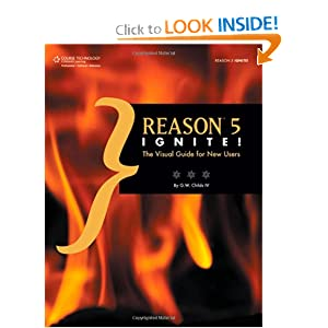 Reason 5 Ignite!: The Visual Guide for New Users musician. G. W. Childs