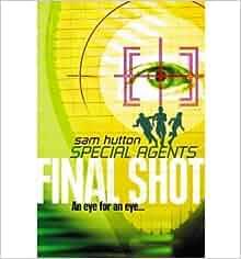 Final Shot )] [Author: Sam Hutton] [Apr-2010]: Sam Hutton: Amazon