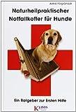 Naturheilpraktischer Notfallkoffer für Hunde: Ein Ratgeber zur Ersten Hilfe