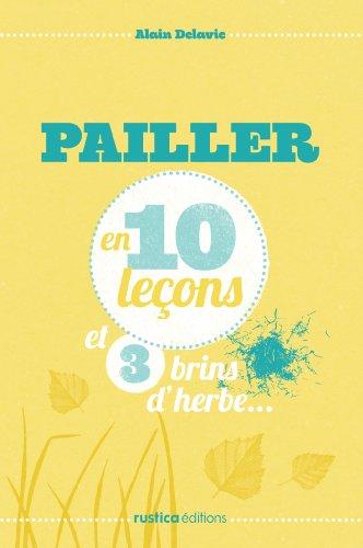 pailler-en-10-lecons-et-3-brins-dherbe-french-edition