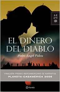 EL DINERO DEL DIABLO (FP CASAMERICA 2009: PEDRO ANGEL PALOU