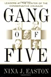 img - for Gang of Five: Leaders at the Center of the Conservative Crusade book / textbook / text book