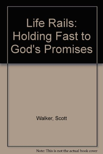 Life Rails: Holding Fast to God's Promises