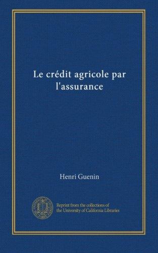 le-credit-agricole-par-lassurance-french-edition